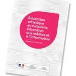 Education artistique et culturelle, éducation aux médias et à l'information